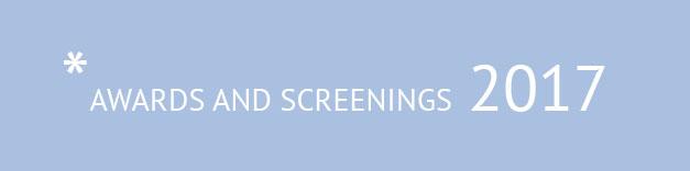 Awards and Screenings 2017